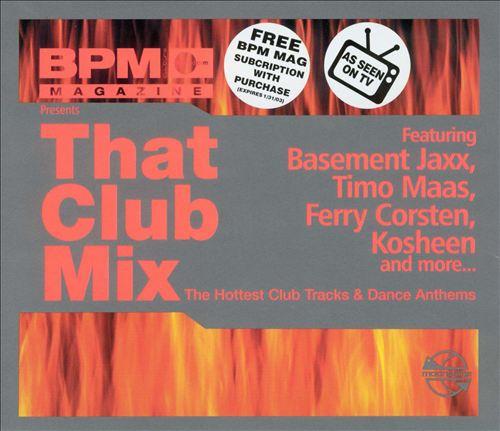 BPM Presents: That Club Mix