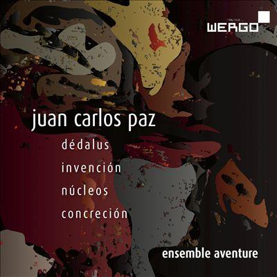Juan Carlos Paz: Dédalus; Invención; Núcleos; Concreción