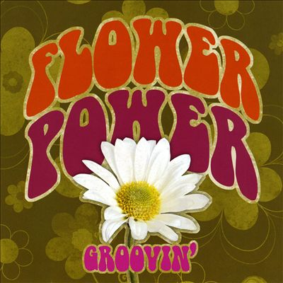 Flower Power: Groovin' [Time Life #2]