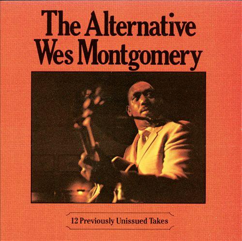 The Alternative Wes Montgomery
