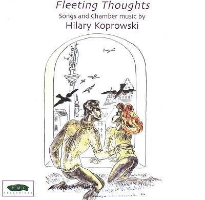 Fleeting Thoughts: Songs and Chamber Music by Hilary Koprowski