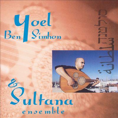 Yoel Ben-Simhon & Sultana Ensemble