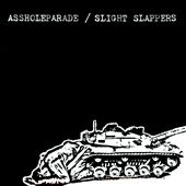 Assholeparade/Slight Slappers [Split CD]