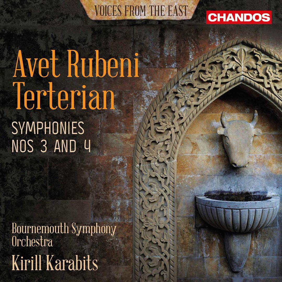 Avet Rubeni Terterian: Symphonies Nos 3 and 4