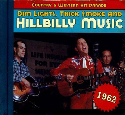 Dim Lights, Thick Smoke and Hillbilly Music: 1962