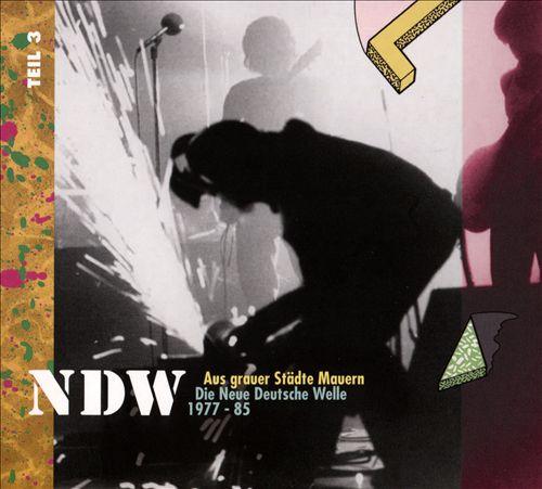 Aus Grauer Städte Mauern: Die Neue Deutsche Welle 1977-1985, Teil 3