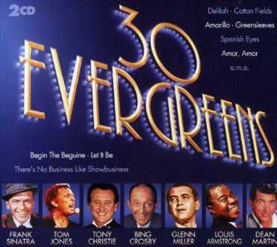 30 Evergreens