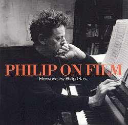 Philip on Film: Filmworks by Philip Glass