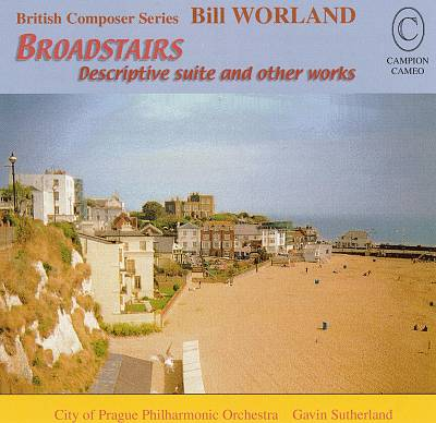 Worland: Broadstairs Descriptive suite and other works