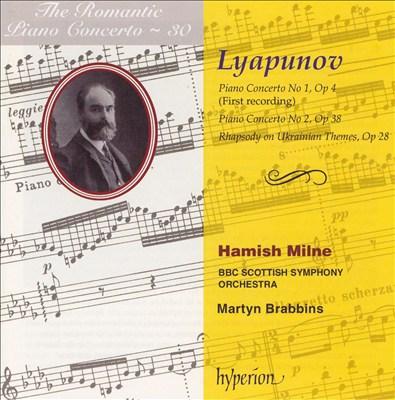 Lyapunov: Piano Concerto Nos. 1 & 2; Rhapsody on Ukrainian Themes