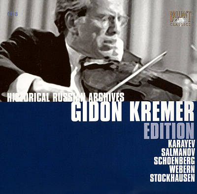 Gidon Kremer Edition: Karayev, Salmanov, Schoenberg, Webern, Stockhausen