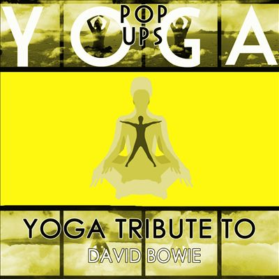 Yoga to David Bowie