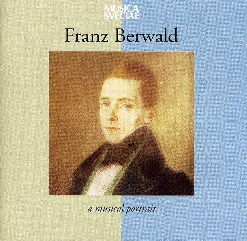Franz Berwald: A Musical Portrait