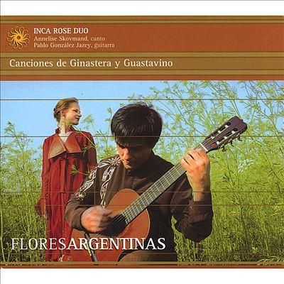 Flores Argentinas: Canciones de Ginastera & Guastavino