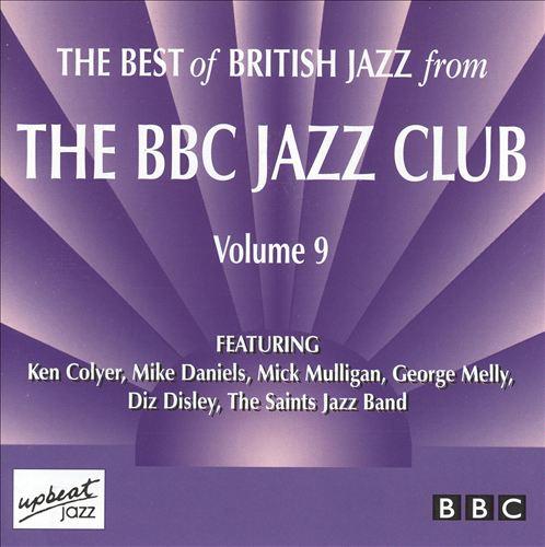 Best of British Jazz from the BBC Jazz Club, Vol. 9