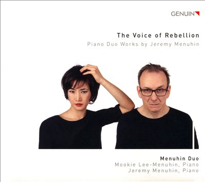 The Voice of Rebellion: Piano Duo Works by Jeremy Menuhin