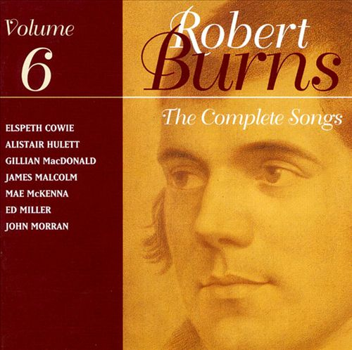 Robert Burns: The Complete Songs, Vol. 6