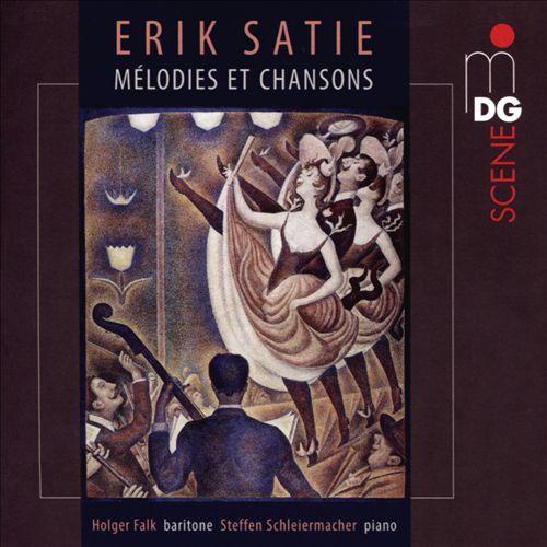 Erik Satie: Mélodies et Chansons