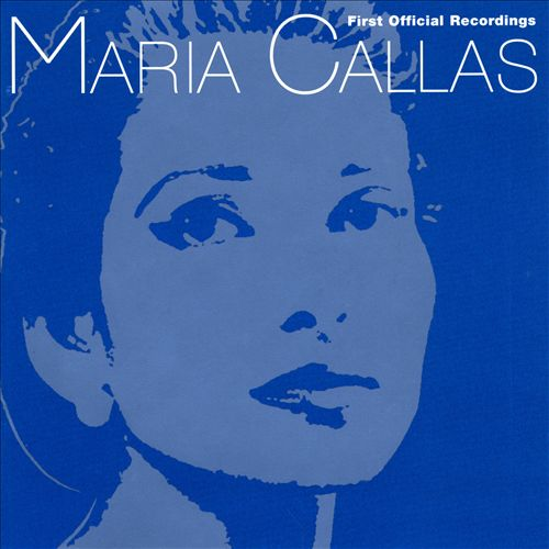 Maria Callas: First Official Recordings