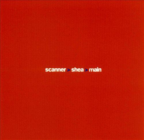Scanner Shea Main: Sub Rosa Live Sessions