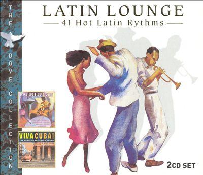 Latin Lounge: 41 Hot Latin Hits