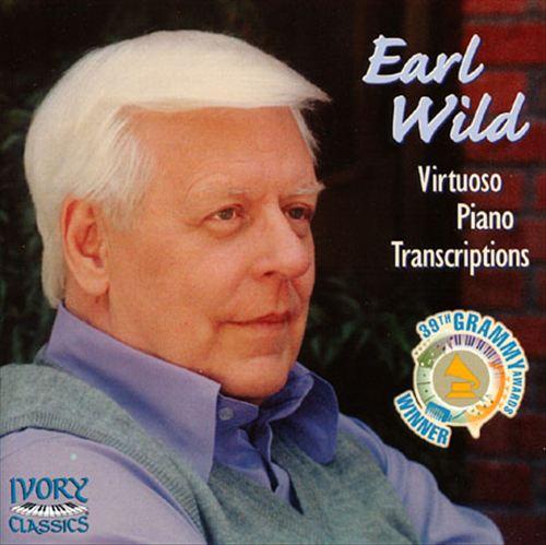 Earl Wild: Virtuoso Piano Transcriptions