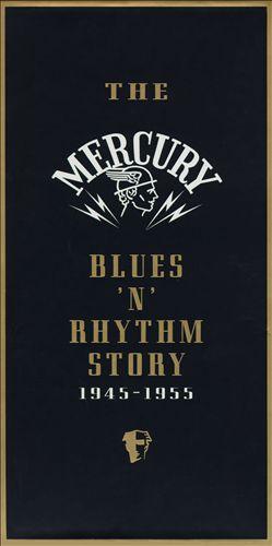 Mercury Blues 'n' Rhythm Story 1945-1955