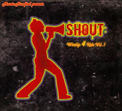 Shout: Worship 4 Kids, Vol. 1