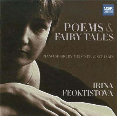 Poems & Fairy Tales: Piano Music by Medtner & Scriabin
