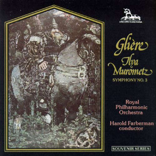 Reinhold Glière: Ilya Murometz, Symphony No. 3, Op. 42
