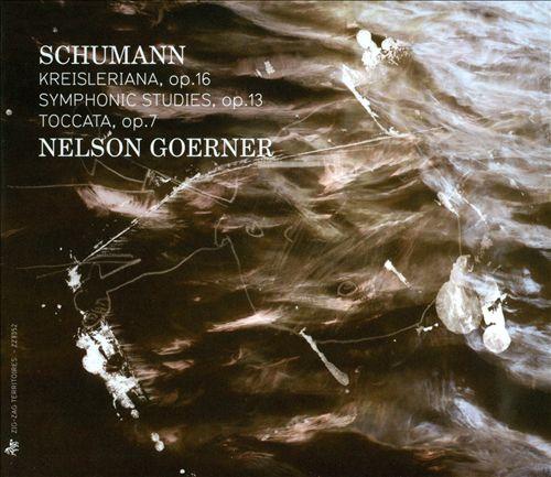 Schumann: Kreisleriana; Symphonic Studies