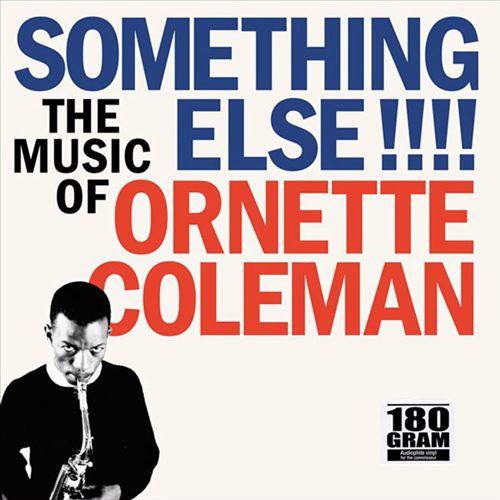 Something Else!!! The Music of Ornette Coleman