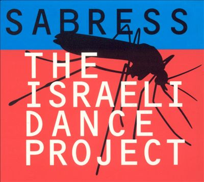 Sabress: The Israeli Dance Project