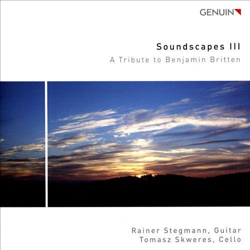 Soundscapes 3: A Tribute to Benjamin Britten