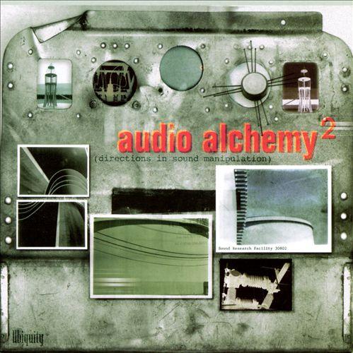 Audio Alchemy, Vol. 2: Directions in Sound Manipulation