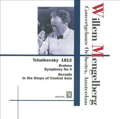 Tchaikovsky: 1812; Brahms: Symphony No. 4; Borodin: In the Steppes of Central Asia