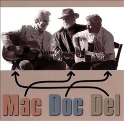 Del, Doc & Mac