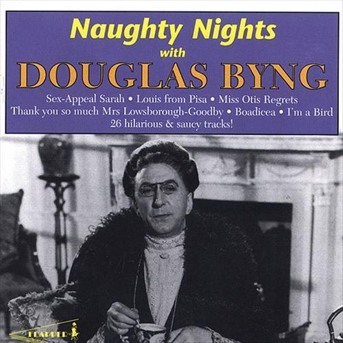 Naughty Nights with Douglas Byng