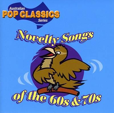 Australian Pop Classics: Novelty Songs of the 60s & 70s