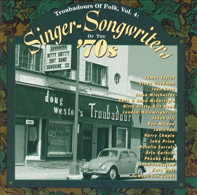 Troubadours of Folk, Vol. 4: Singer-Songwriters of the 1970's
