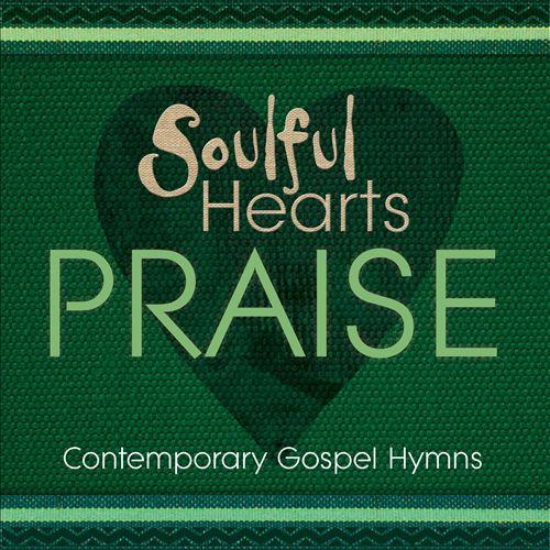 Soulful Hearts: Praise