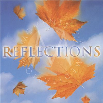 Moments of Meditation: Reflections