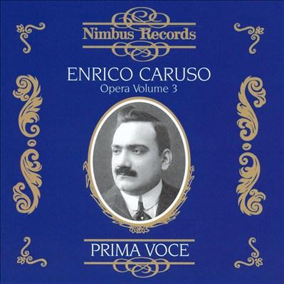 Prima Voce: Enrico Caruso in Opera, Vol. 3