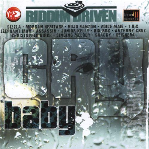 Riddim Driven: Cry Baby