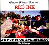 We Put It On Everything: The Mixtape