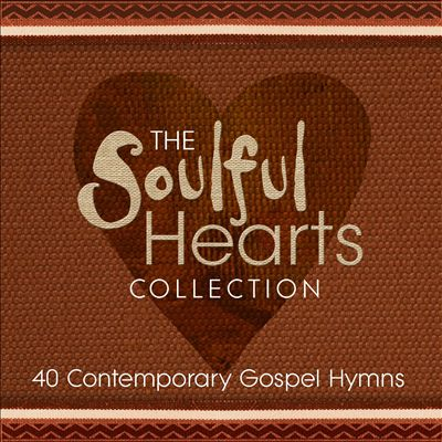 Soulful Hearts Collection: 40 Contemporary Gospel Hymns