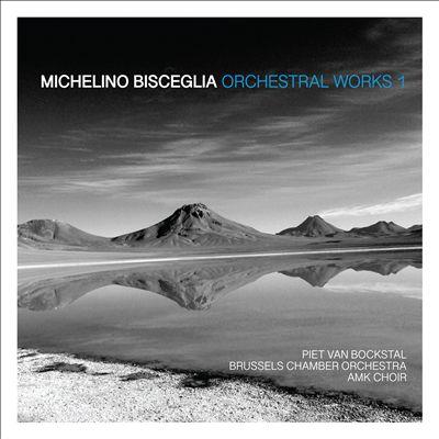Michelino Bisceglia: Orchestral Works 1