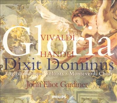 Vivaldi: Gloria; Handel: Gloria & Dixit Dominus