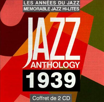 Jazz Anthology: 1939