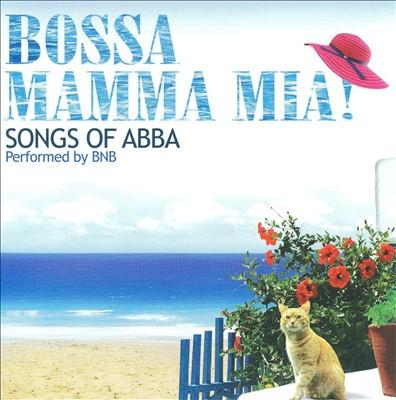 Bossa Mamma Mia: Songs of ABBA
